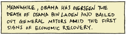Meanwhile, Obama has overseen the death of Osama bin Laden and bailed out General Motors amid the first signs of recovery.